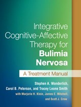 Integrative Cognitive-Affective Therapy for Bulimia Nervosa | Stephen Wonderlich |