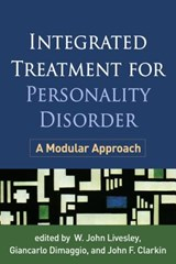 Integrated Treatment for Personality Disorder | W. John Livesley; Giancarlo Dimaggio; John F. Clarkin |