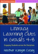 Literacy Learning Clubs in Grades 4-8 | Heather Kenyon Casey |