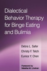 Dialectical Behavior Therapy for Binge Eating and Bulimia | Debra L. Safer |
