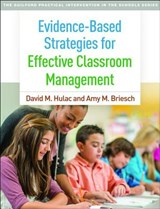 Evidence-Based Strategies for Effective Classroom Management | David M. Hulac |