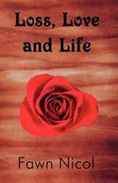 Loss, Love and Life
