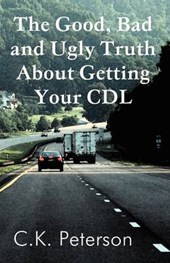 The Good, Bad and Ugly Truth about Getting Your CDL