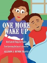 One More Wake Up | Allison J. Bundy Travis |