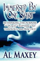 Immersed by One Spirit | Al Maxey |