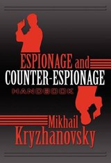 Espionage and Counter-Espionage Handbook | Mikhail Kryzhanovsky |