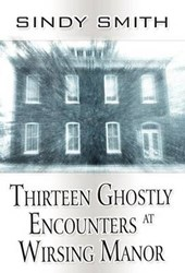 Thirteen Ghostly Encounters at Wirsing Manor