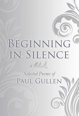 Beginning in Silence | Paul Gullen |