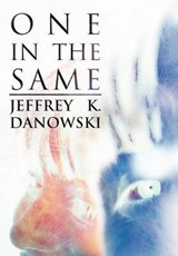 One in the Same | Jeffrey K. Danowski |
