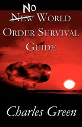 No New World Order Survival Guide | Charles Green |