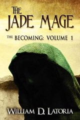 The Jade Mage | William D. Latoria |
