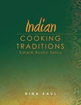 Indian Cooking Traditions | Nina Kaul |