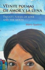 Veinte poemas de amor y la luna / Twenty Poems of Love and the Moon | Mario Spallino |