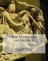 The Mysteries of Mithra | Franz Cumont |