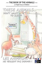 These Animals... Don't Want to Sleep! (Bilingual English-French)