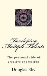 Developing Multiple Talents | Douglas Eby |