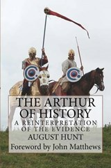 The Arthur of History | August Hunt |