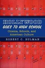 Hollywood Goes to High School | Robert C. Bulman |