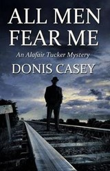 All Men Fear Me | Donis Casey |