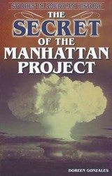 The Secret of the Manhattan Project | Doreen Gonzales |