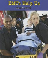 Emts Help Us | Aaron R. Murray |