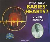 Who Fixed Babies' Hearts? Vivien Thomas
