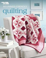Beginner-Friendly Quilting | Linda Causee |