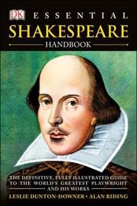 Essential Shakespeare Handbook   Dunton-Downer, Leslie ; Riding, Alan  