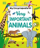 My Encyclopedia of Very Important Animals | Dk |
