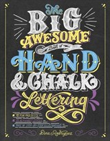 The Big Awesome Book of Hand & Chalk Lettering | Dina Rodriguez |