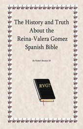 The History and Truth About the Reina-Valera Gomez