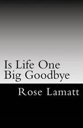 Is Life One Big Goodbye