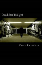 Dead Star Twilight | Chez Pazienza |