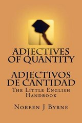 Adjectives of Quantity - Adjectivos de Cantidad | Noreen J. Byrne |