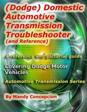 (Dodge) Domestic Automotive Transmission Troubleshooter and Reference