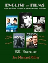English in Films for Classroom Teachers and Study at Home Students | Jon Michael Miller |