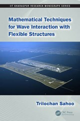 Mathematical Techniques for Wave Interaction with Flexible Structures | Trilochan Sahoo |
