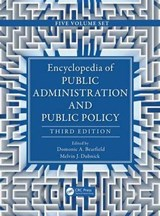Encyclopedia of Public Administration and Public Policy, Third Edition - 5 Volume Set (Print Version) |  |