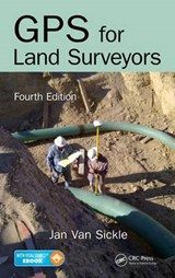 GPS for Land Surveyors | Jan Van Sickle |