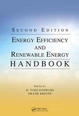 Energy Efficiency and Renewable Energy Handbook, Second Edition | D. Yogi Goswami |