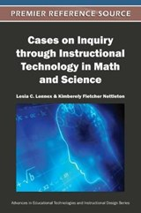 Cases on Inquiry Through Instructional Technology in Math and Science | Lennex, Lesia C.; Nettleton, Kimberely Fletcher |