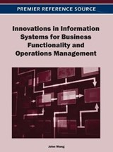 Innovations in Information Systems for Business Functionality and Operations Management |  |