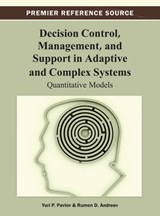 Decision Control, Management, and Support in Adaptive and Complex Systems | Pavlov, Yuri P.; Andreev, Rumen D. |