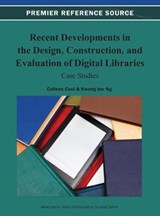 Recent Developments in the Design, Construction, and Evaluation of Digital Libraries | auteur onbekend |