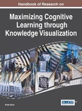 Handbook of Research on Maximizing Cognitive Learning Through Knowledge Visualization | Anna Ursyn |