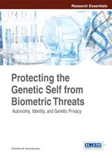 Protecting the Genetic Self from Biometric Threats | Christina Akrivopoulou |