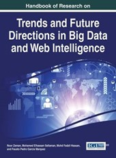 Handbook of Research on Trends and Future Directions in Big Data and Web Intelligence