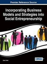Incorporating Business Models and Strategies into Social Entrepreneurship |  |