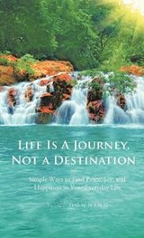 Life Is a Journey, Not a Destination | T C Downing |