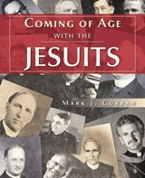 Coming of Age With the Jesuits | Mark J. Curran |